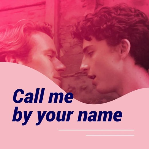 Cartaz - Call Me By Your Name - 15.º Ciclo de Cinema LGBTI em Lisboa