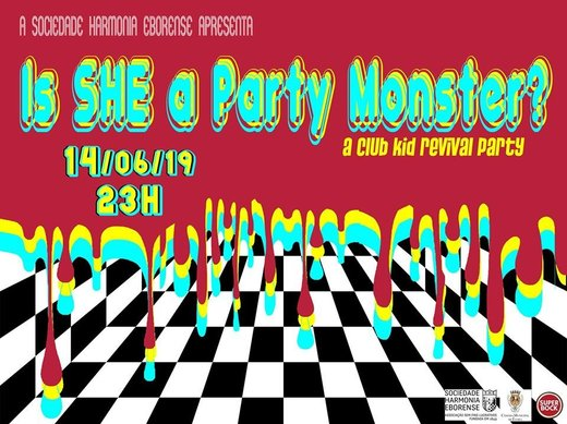 Cartaz Is SHE a Party Monster? - Club Kid Revival Party /\ SHE 14 Junho 2019 Évora