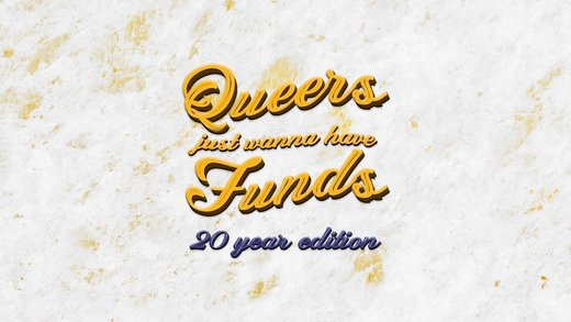 Cartaz Queers just wanna have funds - 20 years edition 24 Maio 2019 Lisboa