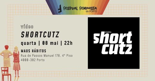 Cartaz ShortCutz 8 Maio 2019 Festival Feminista do Porto