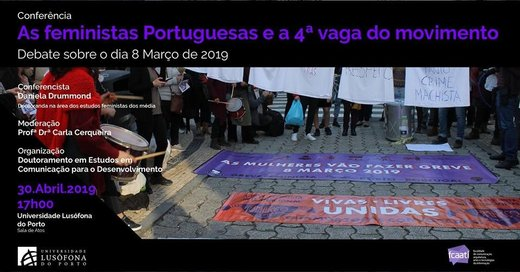 Cartaz ULP | As feministas Portuguesas e a 4ª vaga do movimento 30 Abril 2019 Porto